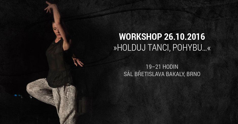Workshop 26.10.2016 »Holduj tanci, pohybu…«