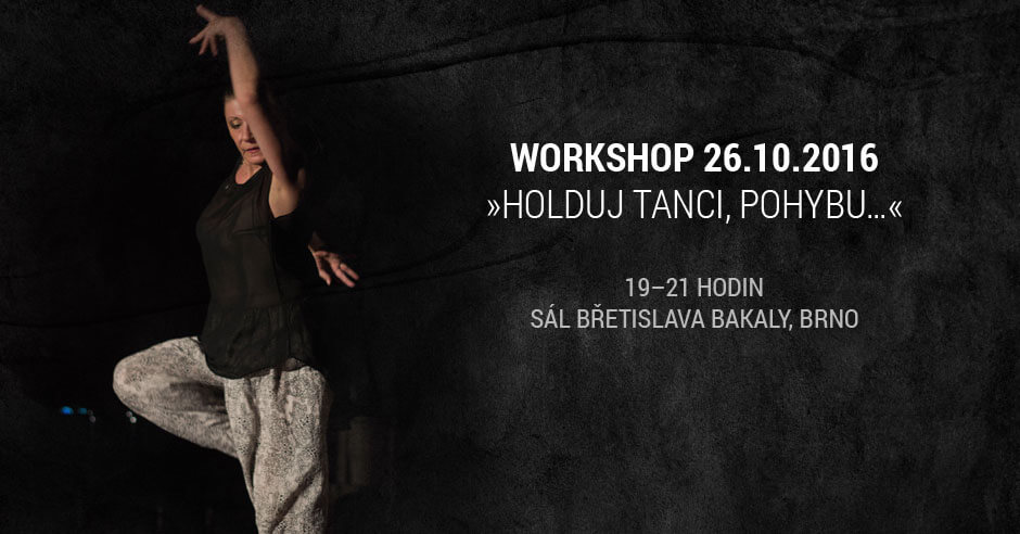 Workshop 26.10.2016 »Holduj tanci, pohybu…«